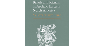 Book Jacket of Beliefs and Rituals in Archaic Eastern North America