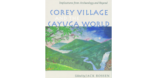 Corey Village and the Cayuga World, Book Cover.
