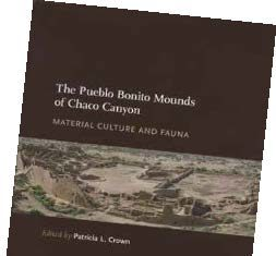 Book Cover- The Pueblo Bonito Mounds of Chaco Canyon: Material Culture and Fauna Edited by Patricia L. Crown (University of New Mexico Press, 2016; 296 pgs., illus., $85 cloth; www.unmpress.com)