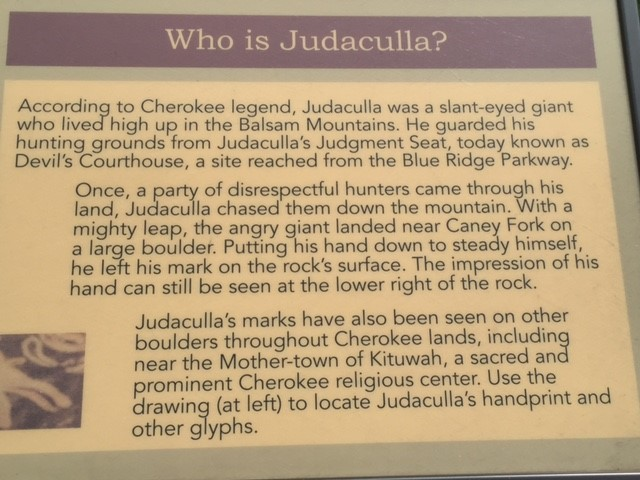 The Cherokee describe Judaculla as a giant who lives in the mountains. One of the petroglyphs on the rock is thought to be his handprint.