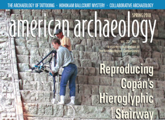 The most recent issue of American Archaeology Magazine, SPRING 2018, is now available! COVER: Researchers carefully position a 3-D scanner on the fragile steps of Copán's Hieroglyphic Stairway. The scans are used to reproduce the stairway. Credit: Barbara Fash